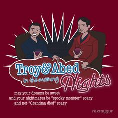 rexraygun's 'Troy and Abed in the Morning... NIGHTS!' T-Shirts & Hoodies at Redbubble  #Community
