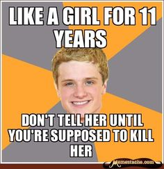 That's why you always tell the girl!