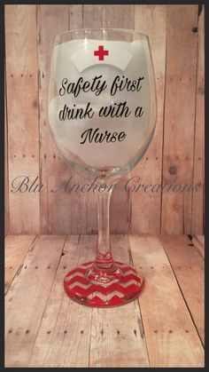 Drink with a nurse wine glass / Nurse wine by BluAnchorCreations