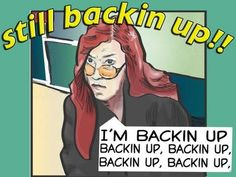 Backing Up Song (I challenge you NOT to have it running through your head all day)