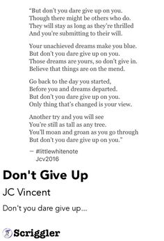 Don't Give Up by JC Vincent https://scriggler.com/detailPost/poetry/28026