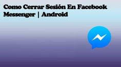 Cómo cerrar sesión en Facebook Messenger
