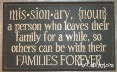 Missionary definition.  Love it for every home that has ever - or will ever - have someone serve a mission.  (quote is copyrighted....)
