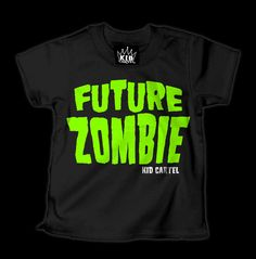 Future Zombie T-Shirt take out the kid part in an adult size.... Funny