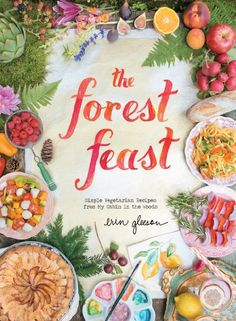 The Forest Feast: Simple Vegetarian Recipes from My Cabin in the Woods von Erin Gleeson http://www.amazon.de/dp/1617690813/ref=cm_sw_r_pi_dp_xgu4tb1BZ9ANJ6V5
