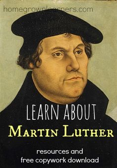 Learn About Martin Luther: Resources and Free Copywork - Home - Homegrown Learners