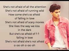 One Direction - She's Not Afraid lyrics  I LOVE this song!!!!!<3 one of my favorites beside last first kiss