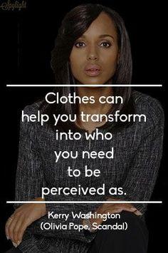 Meilleures Citations De Mode & Des Créateurs  : Kerry Washington | Olivia Pope #Scandal #Fashion #Quote...