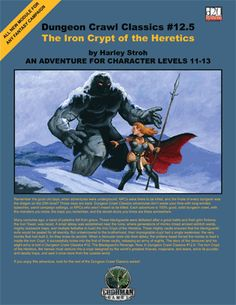 IRON CRYPT OF THE HERETICS (levels 11-13) (Dungeon Crawl Classics #12.5): A supposedly impregnable dungeon was built to keep great evil imprisoned forever -- but (uh-oh) didn't. The DCC homage to Tomb of Horrors. Cover by Leo Winstead.
