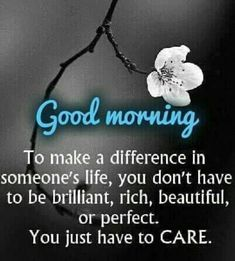 Good Morning Sayings Monday Flowers 55203 Good Morning Sweetheart Quotes, Beautiful Morning Quotes, Good Morning Inspirational Quotes, Good Night Quotes, Good Morning Good Night, Good Morning Wishes, Good Morning Images, Gd Morning, Morning Music