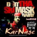KarNage - Do It The Ski Mask Way  - Free Mixtape Download or Stream it