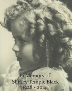 Shirley Temple, For bringing hope and joy to the world, when it most needed it.