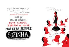 Está sempre rodeada de gente, mas está sempre sozinha.    by Afonso Cruz   A contradição humana