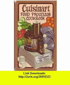 Cuisinart food processor cookbook Irena Chalmers, B. Penny ,   ,  , ASIN: B0006YC68E , tutorials , pdf , ebook , torrent , downloads , rapidshare , filesonic , hotfile , megaupload , fileserve