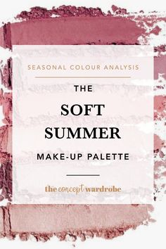 The Soft Summer Make-up Palette - the concept wardrobe Soft Summer Makeup, Soft Makeup, Summer Skin, Makeup Kit, Eye Makeup, Make Up Palette, Soft Summer Color Palette, Summer Colors, Summer Color Palettes