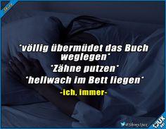 Jeden Abend das gleiche.  #sowahr #isso #Memes #Sprüche #quotes #Bilder
