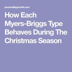 How Each Myers-Briggs Type Behaves During The Christmas Season