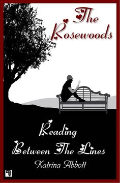 Reading Between the Lines by Katrina Abbott. Fiction Book Review. The Rosewoods Series.