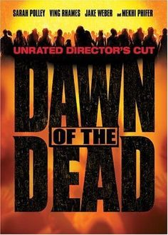 Dawn of the Dead (2004)... although this film is technically a remake of George Romero's 1978 zombie epic, it's different enough to be enjoyed as an original.