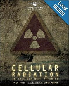 Cellular Radiation: Is This Our Next Titantic?: Dr. David R. James, Ora James Murphy:Largely based on the highly acclaimed book, A Handy Way to  Cook Your Brain - What's the damage? ...current publication, Cellular Radiation: Is This Our Next Titanic? takes a hard look at the potential health risks caused by mobile phone transmissions, WiFi, microwaves, wireless technology - and electrosmog (esmog), a term directly linked to today's prevalent cell telephony/wireless technology.