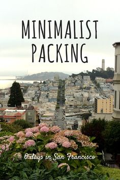 Traveling to San Francisco, California but not sure what to pack? Here is my guide to minimalist packing and a complete list of what I packed for a 6 day trip to San Francisco!