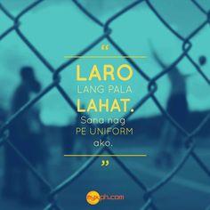 When you forget your PE uniform. Hugot Lines Tagalog Funny, Tagalog Quotes Hugot Funny, Memes Tagalog, Filipino Quotes, Pinoy Quotes, Tagalog Love Quotes, Bisaya Quotes, Patama Quotes, Crush Quotes
