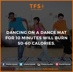 Dancing on a Dance Mat for 10 minutes will burn 50-60 Calories. #Dance #Mat #Burn #Calories #Thefactspeak