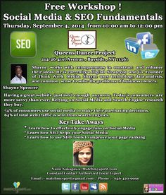Free Workshop! Social Media & SEO Fundamentals Thursday, September 4, 2014   from 10:00 am to 12:00 pm Queens Dance Project, 214-26 41st Avenue, Bayside, NY 11361  For Registration Click Below Link  https://events.r20.constantcontact.com/register/eventReg?oeidk=a07e9q0vsbp7d5fee20&oseq=&c=&ch=