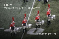 I bet your flutes are soooo heavy compared to my tenors. Band Mom, Band Nerd, Music Jokes, Music Humor, Funny Band Memes, Funny Jokes, Band Puns, Marching Band Jokes, Drum Band