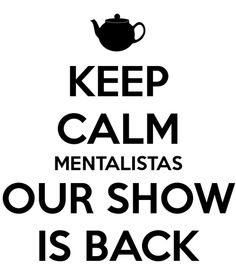 Keep calm and ..The Mentalist!
