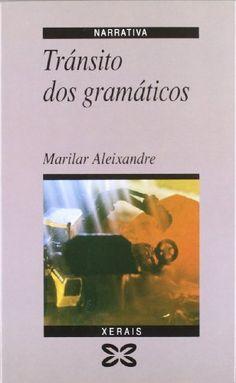 Tránsito dos gramáticos / Marilar Aleixandre