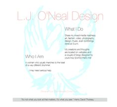 L.J. O'Neal Design. Mixed-media art, fashion, video, photography,music, design, CrEaTiViTy!