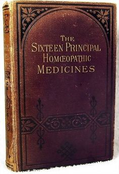 """The Sixteen Principal Homeopathic Medicines"", 1880 ~ Homeopathic Herbal Medicine ~ Antique Apothecary Book"
