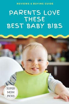 Having the right bib for mealtime can be a real lifesaver for parents!  We reviewed the best bibs we could find for infants and toddlers.  #supermompicks #momlife  #babybibs #toddlers #mealtime #bestbabybibs via @supermompicks