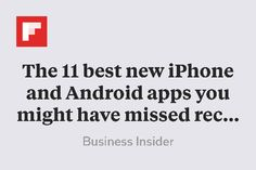The 11 best new iPhone and Android apps you might have missed recently http://flip.it/hUvaB