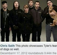 Is he really afraid of dogs??<<< death inspires me like a dog inspires Tyler Joseph