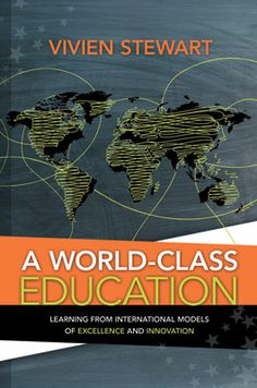 A World-Class Education: Learning from International Models of Excellence and Innovation by Vivien Stewart, Member Price: $19.95