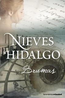 Brumas- Nieves Hidalgo Es una histora entre  Clifford Ellis, duque de Ormond y Eleanor McKenna, donde la intriga sobre un castillo oscuro, las muertes que ocurren y la pasión que se desata entre sus protagonistas, haran que te enganches a esta novela.