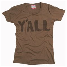 Women's Y'all T-Shirt $25