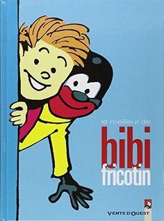 Bibi Fricotin Le meilleur de Bibi Fricotin Louis Forton VENTS D'OUEST INC.