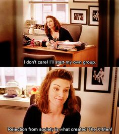 I don't care! I'll start my own group. Rejection from society is what created the X-Men.  Liz Lemon leads a societal revolution.  #30rock #sociology