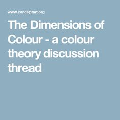 The Dimensions of Colour - a colour theory discussion thread