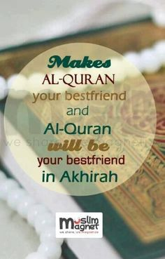 Al Quran as our best friend