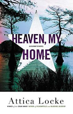 Heaven, My Home by Attica Locke - BookBub Crime Fiction, Fiction Books, Crime Books, Literary Fiction, Science Fiction, New Books, Good Books, Best Mysteries, Murder Mysteries