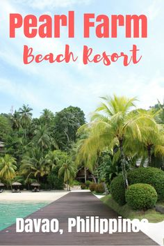 A luxury stay at Pearl Farm Beach Resort in Davao, Philippines.