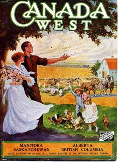 Recruiting poster aimed at farmers for western Canada, ca. early Publisher: the Federal Minister of the Interior is W. Canadian Culture, Canadian History, Canadian Beer, Ottawa Canada, Canada Eh, Vintage Travel Posters, Vintage Ads, Retro Posters, Vintage Advertisements