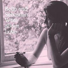 Belle & Sebastian – Write about Love
