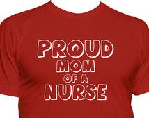 Mom of Nurse t shirt, nurse mom T-shirt, nursing t shirt, medical t shirt, medicine t shirt, RN t shirt, CNA t shirt, gift for mom  139