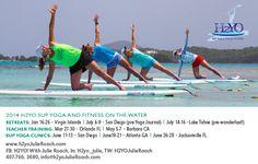 2014 H2YO SUP YOGA AND FITNESS ON THE WATER RETREATS: Jan 16-26 ~ Virgin Islands I July 6-9 ~ San Diego (pre-Yoga Journal) I July 14-16 ~Lake Tahoe (pre-wanderlust!)TEACHER TRAINING: Mar 27-30 ~ Orlando FL I May 5-7 ~ Barbara CA SUP YOGA CLINICS: June 11-13 ~ San Diego I June19-21 ~ Atlanta GA I June 26-28 ~ Jacksonville FL www.h2yoJulieRoach.com  info@h2yoJulieRoach.com #supyoga #sup #standuppaddle #certification #retreats #fitness #women @Julie Forrest Roach