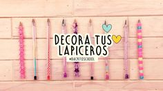 5 IDEAS PARA DECORAR TUS BOLÍGRAFOS O LAPICEROS | miniDIY |#BackToSchool |COOKIES IN THE SKY - YouTube